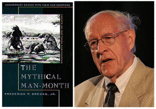 Fred Brooks Author of The Mythical Man Month.